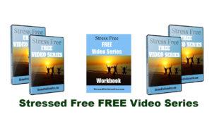 Stress Free FREE Video Series